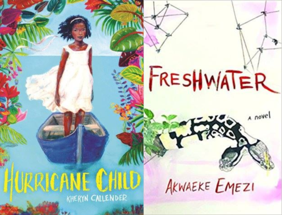 The covers of Hurricane Child, by Kacen Callender (formerly under a different name), and Freshwater, by Akwaeke Emezi.