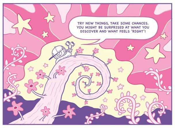 "A page from the Quick and Easy Guide to Queer and Trans Identities, in which a snail is pictured atop a flowering, spiral-shaped plant on a pink psychedelic background with stars and plant fronds. A speech balloon reads, ""Try new things, take some changes. You might be surprised at what you discover and what feels right!"""