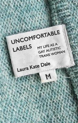 The cover of Uncomfortable Labels, by Laura Kate Dale.