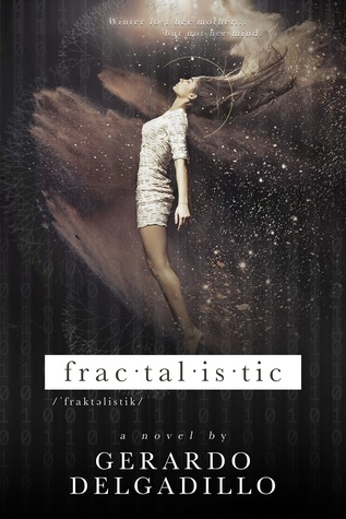 The cover of Fractalistic, by Gerardo Delgadillo, which shows the image of a girl with eyes closed and hair spread above her head, as though she is floating. The background is a mixture of opaque images of stars and waves, and the cover is largely in monochromatic colours.