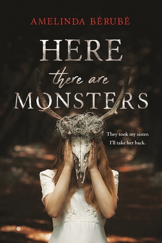 The cover of Here There Are Monsters, By Amelinda Bérubé.