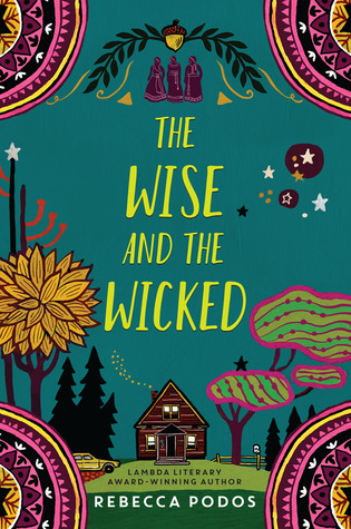 The cover of the Wise and the Wicked, by Rebecca Podos.