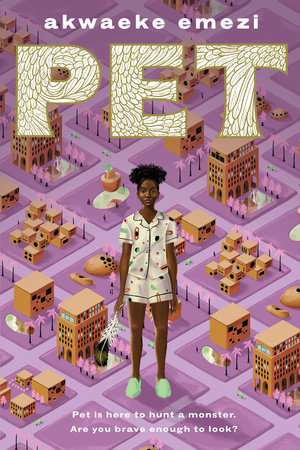 Cover of Pet, by Akwaeke Emezi. Letters of the title are large and blocky, filled with cream-coloured feathers. They are set against a map of a neighbourhood in purple and cream. In the foreground stands a young Black girl in pajamas and slippers, holding a large feather in her right hand.