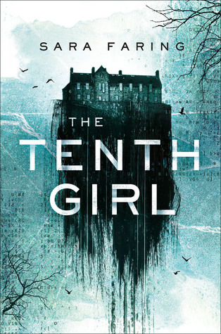 Cover image for Sara Faring's The Tenth Girl. Background is an ice blue, with branches and birds silhouetted against it. There are some letters and numbers indistinct in darker ink. The primary image is of a large, dark, manor house that is suspended in the middle of the cover. It fades to black and then into the background.