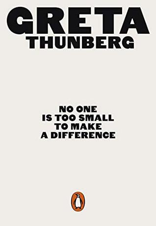 The cover of No One is Too Small to Make a Difference, a plain grey cover with black text. The title is small, and the author's first name, GRETA, is the largest text, at the top of the cover.