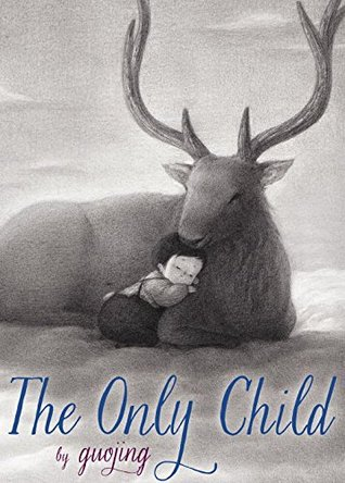 The cover of The Only Child shows a small child curled up against a large, furry animal, with tall horns.