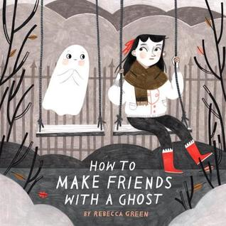 The cover of How to Make Friends with a Ghost, which depicts a skeptical-looking feminine child sitting on a swing, and a blushing, hopeful-looking ghost hovering above the swing next to her.