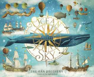 The cover of Ocean Meets Sky, by the Fan Brothers. In the centre of a large compass rose, there is a blue whale, surrounded by ships and hot air balloons that float on seas of clouds.