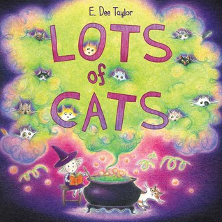 The cover of Lots of Cats, by E. Dee Taylor. Cover depicts in bright colours a small witch stirring a cauldron. Green smoke pours out, and cat eyes peek out from the smoke.