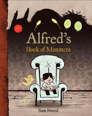 The cover of Alfred's Book of Monsters. Depicts a small boy reading in a large armchair, with a tiny ghost beside him, frowning. In the background are the shadows of three, much larger, creatures, with glowing eyes.