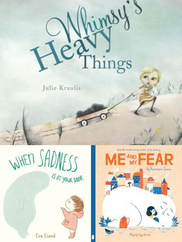 A collage of three book covers. In Whimsy's Heavy Things, a blonde character wearing a striped dress pulls a wagon full of black lumps up a hill. In When Sadness Is At Your Door, a character wearing a red coat and galoshes points at a large, round, light blue figure whose head is hanging. In Me and My Fear, a character with long blue hair is being cradled by a large white character who smiles as they sleep. A village of houses sits upon their back.