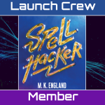 A badge that reads Spellhacker, by M K England: Launch Crew Member.