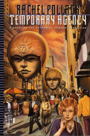 The cover of Temporary Agency, by Rachel Pollack. Depicts people walking through the streets with giant heads wearing ornate helmets on posts in the middle of the roads.